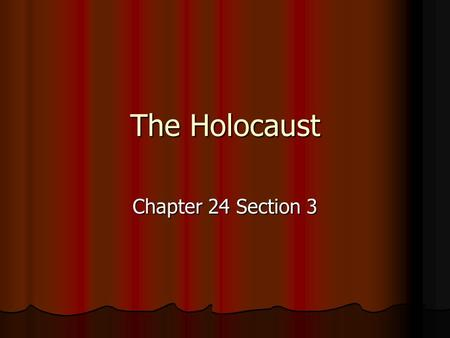 The Holocaust Chapter 24 Section 3. Nuremberg Laws Laws to limit the rights of Jews Laws to limit the rights of Jews Defined a Jew as someone w/ at least.