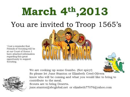 You are invited to Troop 1565's We are cooking up some Gumbo. (Not spicy!) So please let June Stanton or Elizabeth Creel-Olivera know who will be coming.