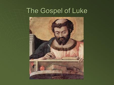 The Gospel of Luke. General Information  Author: Luke the physician  Written to a man named Theophilus  Also known as Luke Vol. 1 (Acts is Vol. 2)