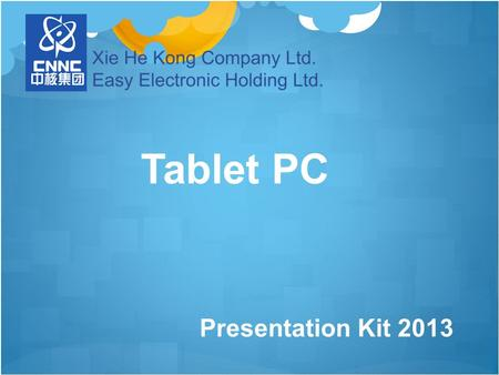 Presentation Kit 2013 Tablet PC. Group Structure China National Nuclear Corporation (CNNC) Web Site:   Shenzhen.