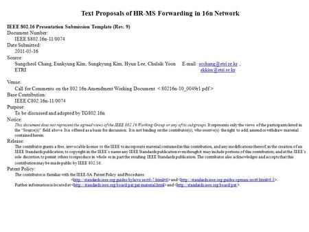 Text Proposals of HR-MS Forwarding in 16n Network IEEE 802.16 Presentation Submission Template (Rev. 9) Document Number: IEEE S802.16n-11/0074 Date Submitted: