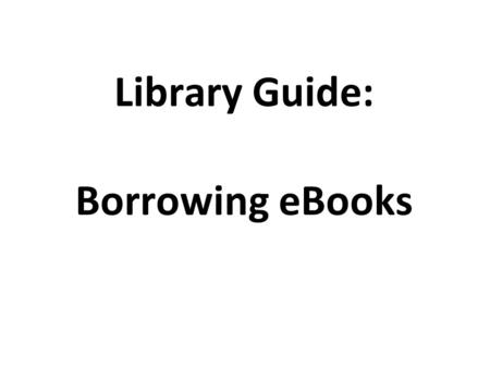 Library Guide: Borrowing eBooks. Take some time to browse the Digital Catalogue: