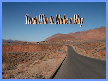 Some trust in chariots and some in horses, but we trust in the name of the Lord our God Psalm 20:7.