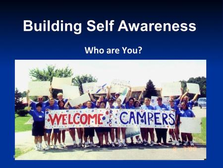 RFK Inc. 2012 Building Self Awareness Who are You?