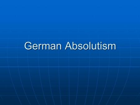 absolutism in eastern and western europe Absolutism and constitutionalism in western europe, 1589-17 powerpoint presentation, ppt - docslides- mckay  chapter 16 kagen.