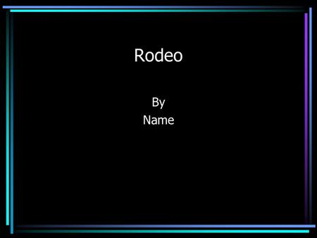 "Rodeo By Name Directions: Replace ""Animal"" with your animal's name and ""Name"" with your name."
