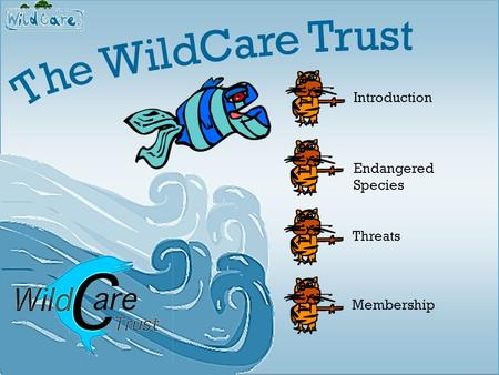 Introduction Membership Threats Endangered Species.