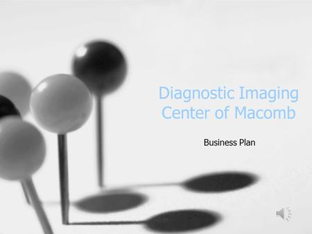 Diagnostic Imaging Center of Macomb Business Plan.