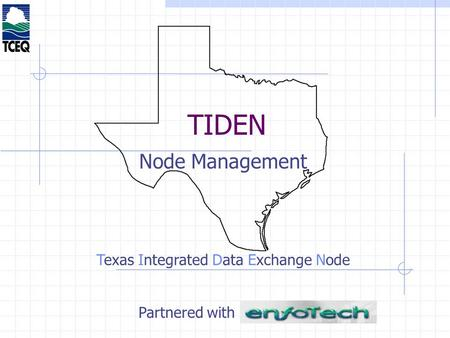 TIDEN Node Management Texas Integrated Data Exchange Node Partnered with.