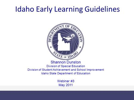 Richard Henderson Evelyn S. Johnson Shannon Dunston Division of Special Education Division of Student Achievement and School Improvement Idaho State Department.