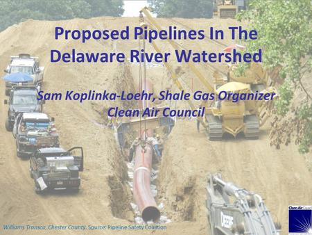 Sam Koplinka-Loehr, Shale Gas Organizer Clean Air Council