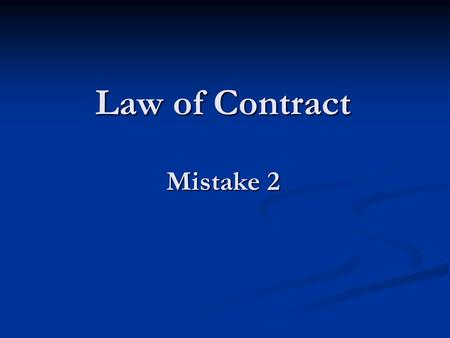 Law of Contract Mistake 2. Mutual mistake - cross purposes A mutual mistake is one where parties fail to understand each other, and thus are at cross.