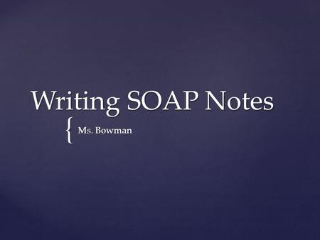 Soap Subjective, Objective, Assessment, And Plan Unit 3 Soap In