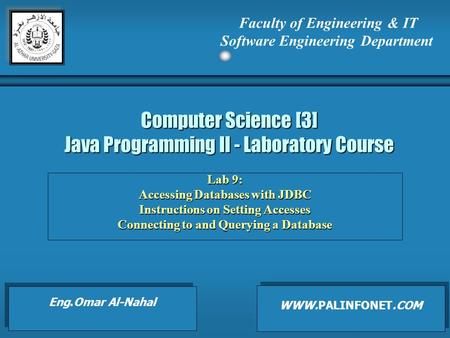 Computer Science [3] Java Programming II - Laboratory Course Lab 9: Accessing Databases with JDBC Instructions on Setting Accesses Connecting to and Querying.