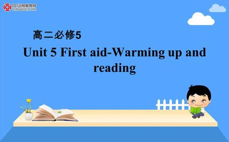 Unit 5 First aid-Warming up and reading 高二必修 5. Accidents will happen.
