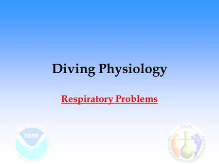 Diving Physiology Respiratory Problems.