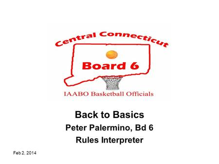Back to Basics Peter Palermino, Bd 6 Rules Interpreter Feb 2, 2014.