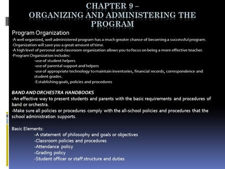 Program Organization -A well organized, well administered program has a much greater chance of becoming a successful program. -Organization will save you.