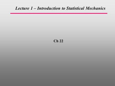 Lecture 1 – Introduction to Statistical Mechanics