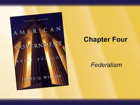 "Chapter Four Federalism. Copyright © Houghton Mifflin Company. All rights reserved. 4-2 Enduring Questions What is ""sovereignty"" and where is it located."