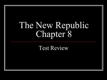 The New Republic Chapter 8 Test Review. People to Identify: #1:____________- 1 st Secretary of State #2: __________ - 1 st Secretary of Treasury #3: __________-