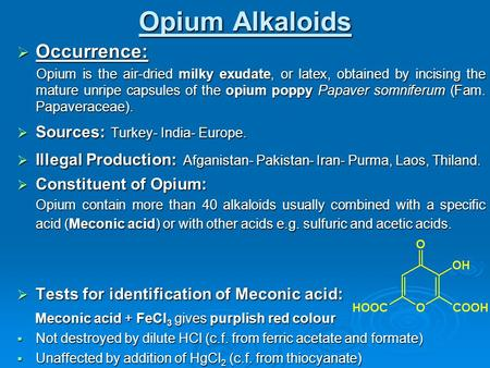 Opium Alkaloids Occurrence: Sources: Turkey- India- Europe.