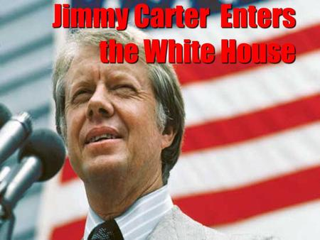 Jimmy Carter Enters the White House. Election of 1976 In the 1976 Presidential Election, the Republicans nominated the sitting president Gerald Ford as.