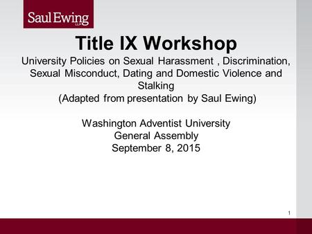 Title IX Workshop University Policies on Sexual Harassment, Discrimination, Sexual Misconduct, Dating and Domestic Violence and Stalking (Adapted from.