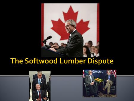  Evolution of softwood lumber dispute  Underlying causes  BC reforms to avoid  Forest Revitalization Plan  2006 agreement  themes.