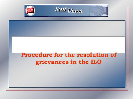 Procedure for the resolution of grievances in the ILO.