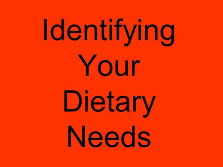 Identifying Your Dietary Needs. I. Reasons people eat Psychological a) Appetite - desire for food b) Loneliness/Boredom Physical - Hunger.