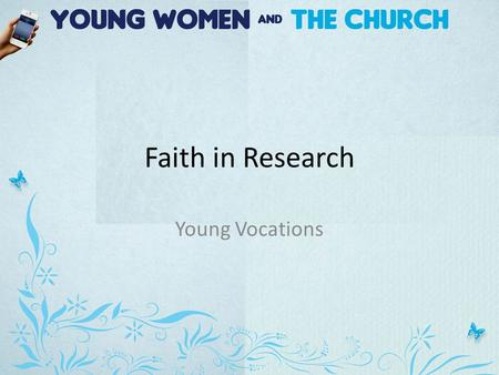 Faith in Research Young Vocations. The Problem Research and statistics have shown us a variety issues that needed addressing: