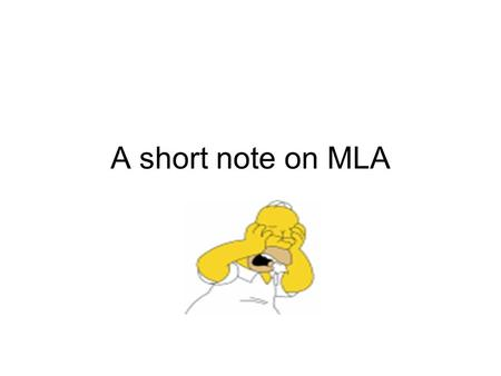 A short note on MLA. There are changes you need to know about!!
