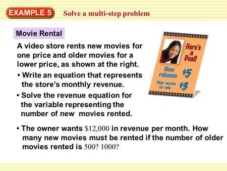 EXAMPLE 5 Solve a multi-step problem Write an equation that represents the store's monthly revenue. Solve the revenue equation for the variable representing.