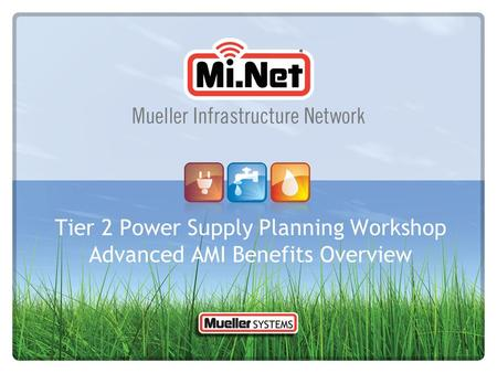 Tier 2 Power Supply Planning Workshop Advanced AMI Benefits Overview.