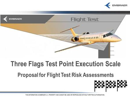 EMBRAER – Safety Review Board Three Flags Test Point Execution Scale Proposal for Flight Test Risk Assessments.
