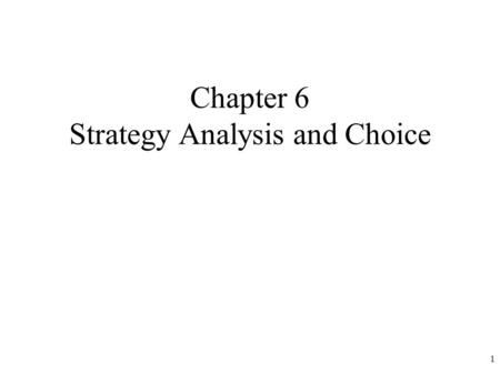 Chapter 6 Strategy Analysis and Choice