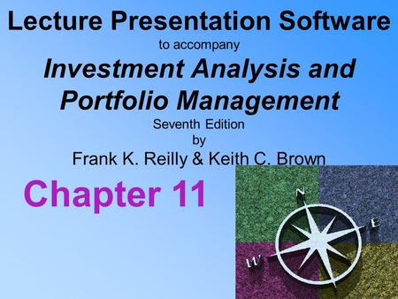 Lecture Presentation Software to accompany Investment Analysis and Portfolio Management Seventh Edition by Frank K. Reilly & Keith C. Brown Chapter 11.
