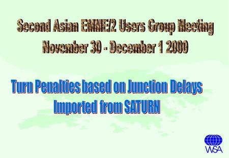 Turn Penalties Based on Junction Delays Imported from SATURN Need for Strategic & Detailed Model Need for Strategic & Detailed Model Traditional Methodology.