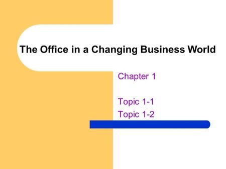 The Office in a Changing Business World