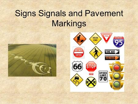 Signs Signals and Pavement Markings