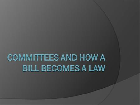 Committees  What are committees? Groups of Congress people assigned to groups of specific areas of expertise.