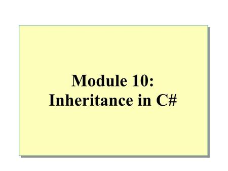 Module 10: Inheritance in C#. Overview Deriving Classes Implementing Methods Using Sealed Classes Using Interfaces Using Abstract Classes.