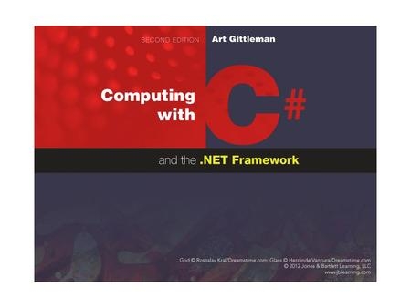 Computing with C# and the.NET Framework Chapter 2 C# Programming Basics ©2003, 2011 Art Gittleman.