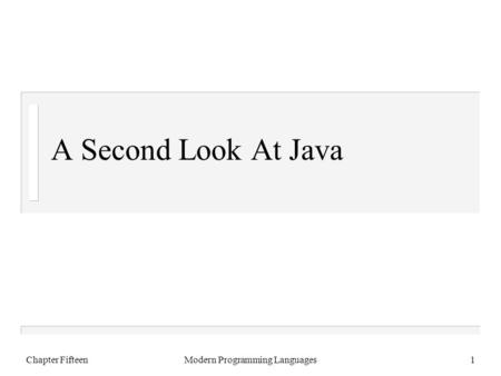 Chapter FifteenModern Programming Languages1 A Second Look At Java.