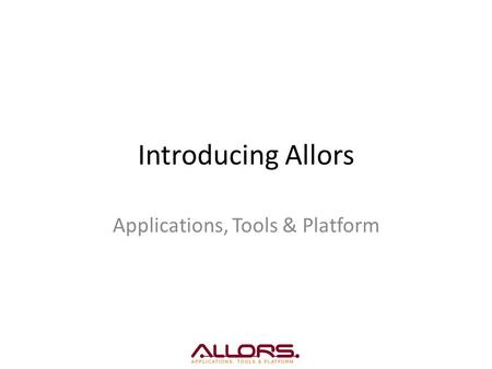 Introducing Allors Applications, Tools & Platform.