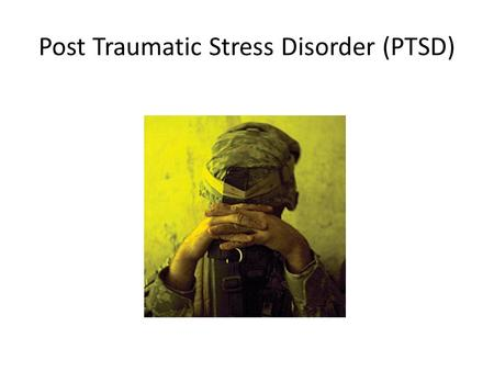 Post Traumatic Stress Disorder (PTSD). What is PTSD? PTSD is anxiety disorder that is triggered by a very traumatic event. Someone might get PTSD after.