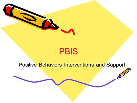 Positive Behaviors Interventions and Support