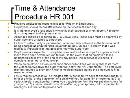 Time & Attendance Procedure HR 001 Reviews timekeeping responsibilities for Region 9 Employees. Employees should record attendance on the timesheet each.