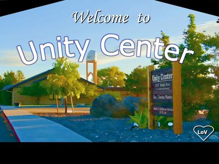 Welcome to Unity Center LoV.
